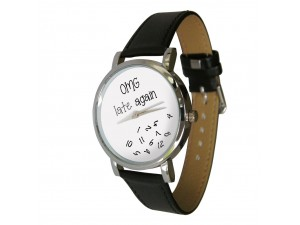 OMG! Late again Wristwatch - humour - gift watch